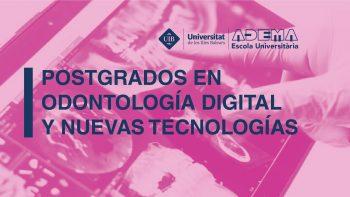 Enlace permanente a:Títulos de Postgrado propios de la Universidad de las Islas Baleares (UIB) sobre digitalización y las últimas tecnologías disponibles en Odontología